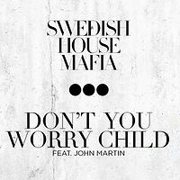 Swedish House Mafia-Dont You Worry Child.mp3