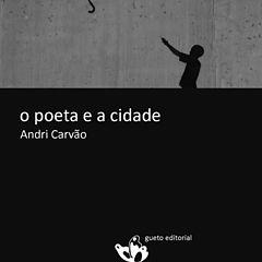 O poeta e a cidade - Andri Carvao.epub