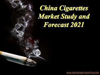 China Cigarettes Market Study and Forecast 2021.PDF
