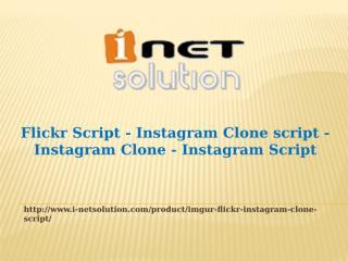 Flickr Script, Instagram Clone script, Instagram Clone, Instagram Script.pptx