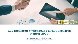 Gas Insulated Switchgear Market Research Report 2020.pptx