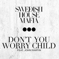 Swedish House Mafia-Dont You Worry Child (1).mp3